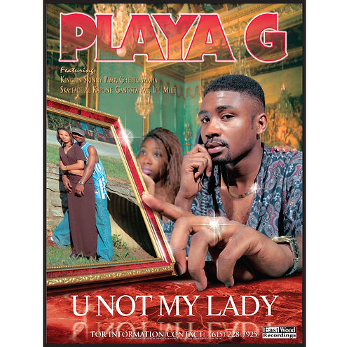 "Playa G, U Not My Lady, 18"" x 24"" Poster"
