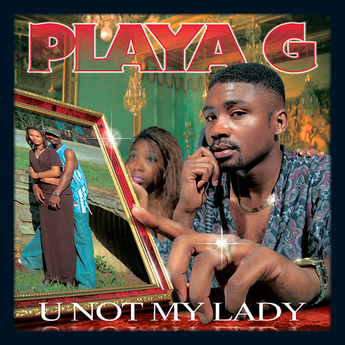 Playa G, U Not My Lady, Album Cover