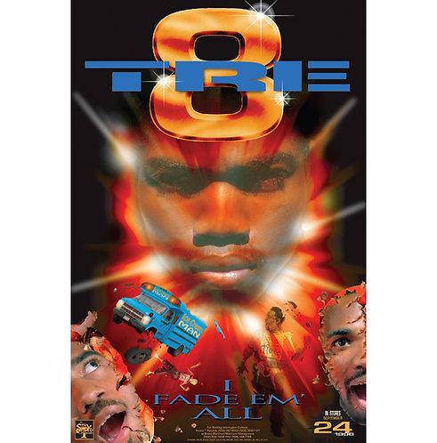 """Tre 8,  I Fade Em' All, 24"""" x 36"""" Poster"""
