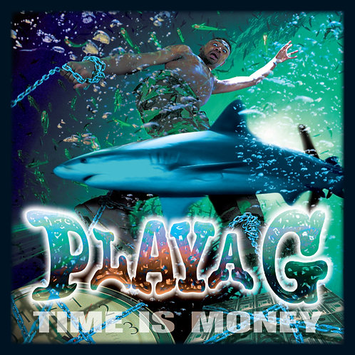 Playa G, Time Is Money, Album Cover