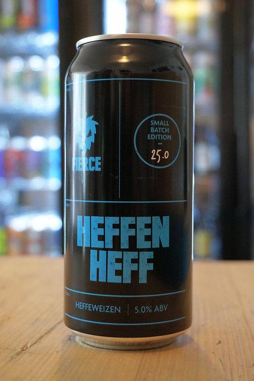 FIERCE - HEFFEN HEFF