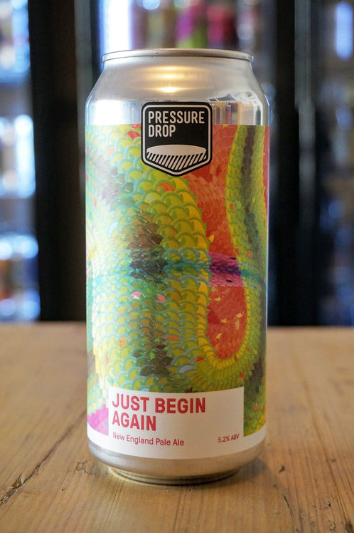 PRESSURE DROP - JUST BEGIN AGAIN