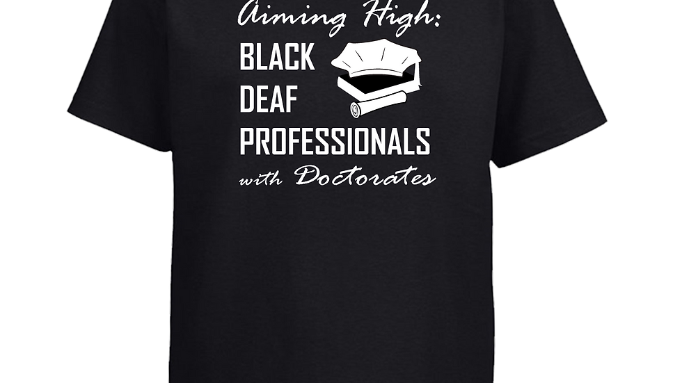 Black Deaf Professional with Doctorates T-Shirt