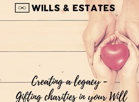 Creating a legacy – Gifting charities in your Will