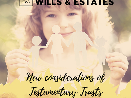 New considerations of Testamentary Trusts