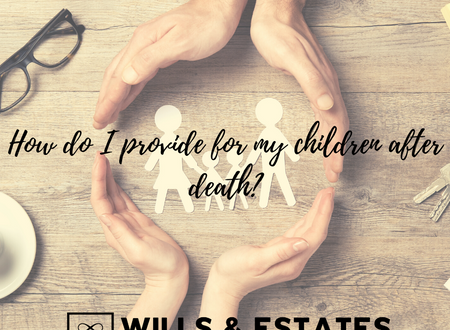 How do I provide for my children after death?