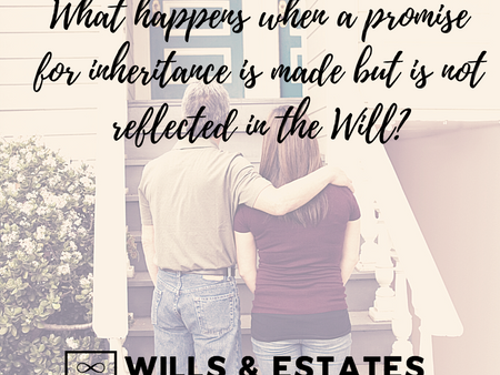 What happens when a promise for inheritance is made but is not reflected in the Will?
