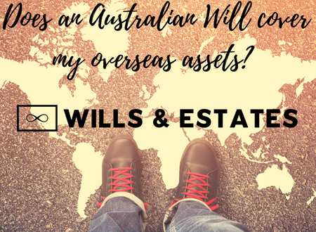 Does an Australian Will Cover My Overseas Assets?
