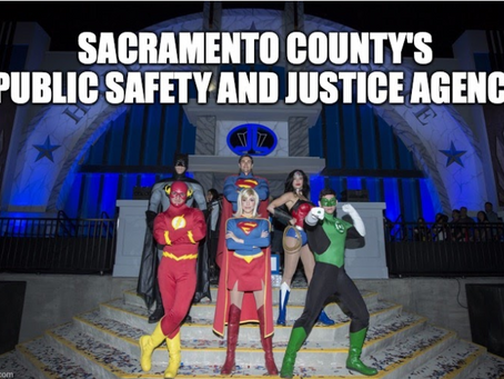 Introducing….Sacramento County's New Public Safety and Justice Agency