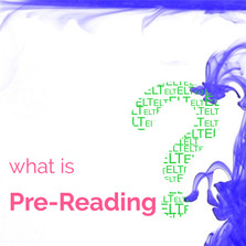 What is a Pre-reading or Pre-listening?