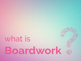What is Boardwork?