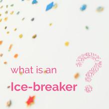 What is an Ice-breaker?