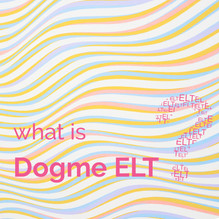 What is Dogme ELT?