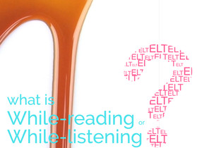 What is While-Listening or While-Reading?