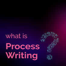 What is Process Writing?