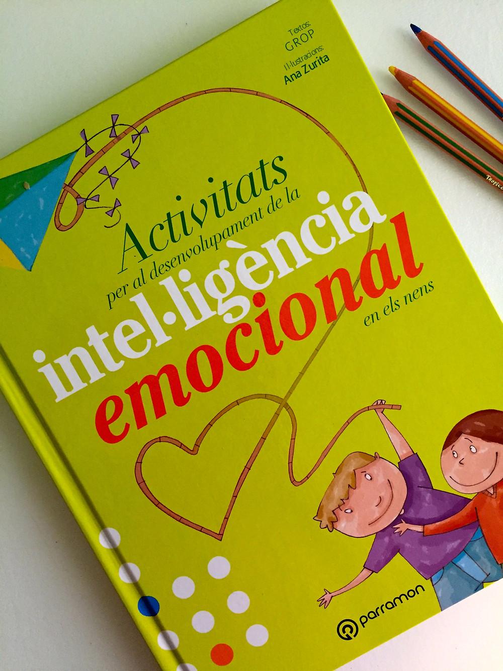 Activitats per al desenvolupament de la intel·ligència emocional en els nens. Ed: Parramon