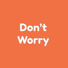 don't worry-01.jpg
