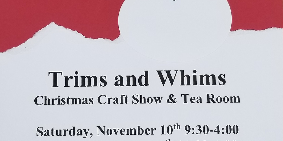 Trims and Whims Christmas Craft Show & Tea Room