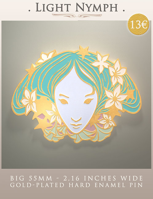 """LIGHT NYMPH"" ⭐ - Hard Enamel Pin - Big 55mm / 2.16 Inches Wide"