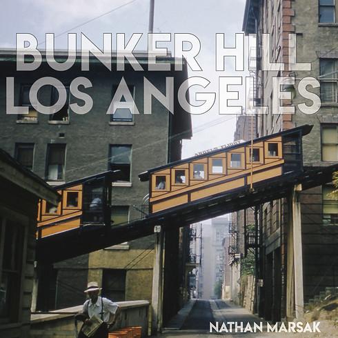 "EVENING @ THE BARN: ""Bunker Hill Los Angeles: Essence of Sunshine & Noir"" Encore"
