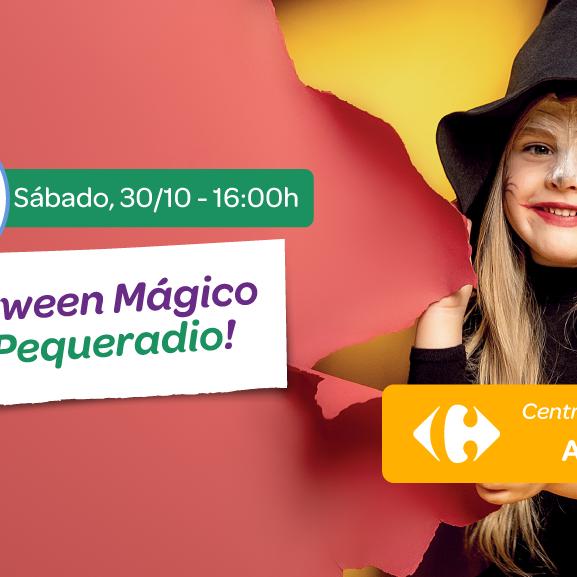 ¡Halloween Mágico con Pequeradio en el Centro Comercial Carrefour Alfafar!