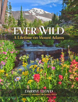 Ever Wild: A Lifetime on Mount Adams