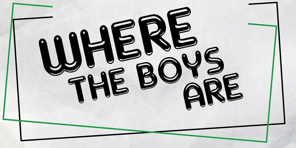 Where The Boys Are *DJ Night*