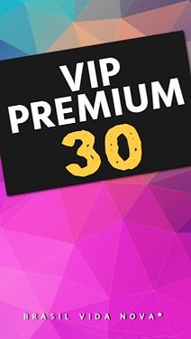 VIP PREMIUM 30 DIAS