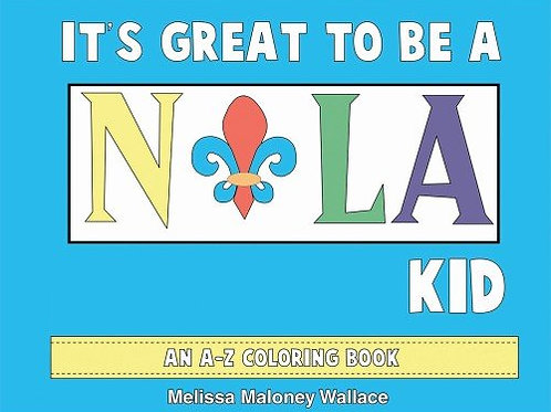 It's Great to be a NOLA Kid: An A-Z Coloring Book
