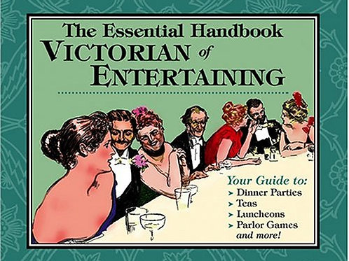 The Essential Guide to Victorian Entertaining