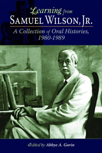 Learning from Sam Wilson: A Collection of Oral Histories 1980 - 1989