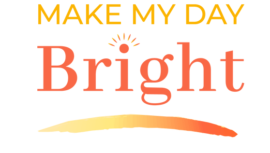 Make My Day Bright.png