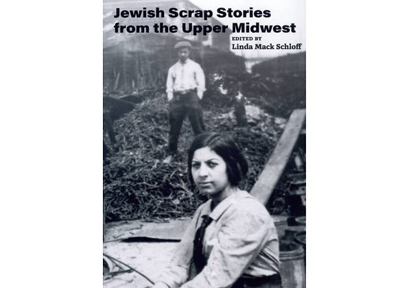 Jewish Scrap Stories from the Upper Midwest