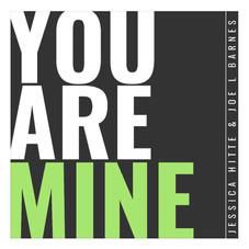 You Are Mine - Jessica Hite ft. Joe-L Barnes
