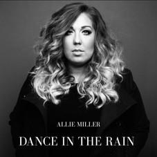 Dance in the Rain - Allie Miller