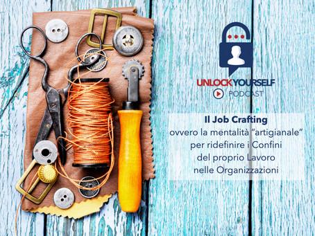 """Job Crafting: Comportamenti Proattivi e """"artigianali"""" per ridefinire i Confini del proprio Lavoro"""