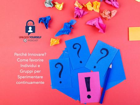 Sull'Innovazione: perché è diventata così Necessaria e come Favorirla