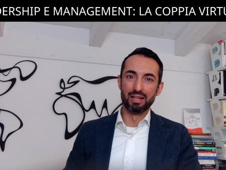 Leadership e Management: la coppia virtuosa da riconciliare!