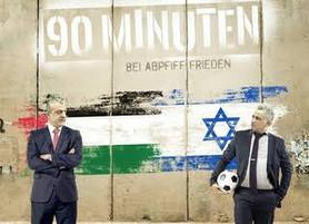 """15.3.2018 """"90 Minuten. Bei Abpfiff Frieden"""" (Deutschland, Israel, 2016 Regie: Eyal Halfon)"""