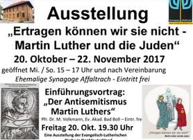 """Ausstellung """"Ertragen können wir sie nicht – Martin Luther und die Juden"""""""