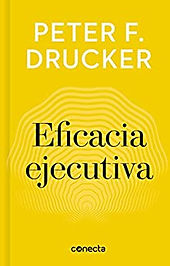 Eficacia ejecutiva (The Effective Executive)