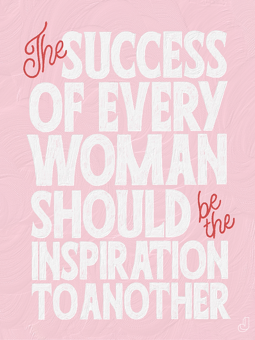 The Success of Every Woman Print