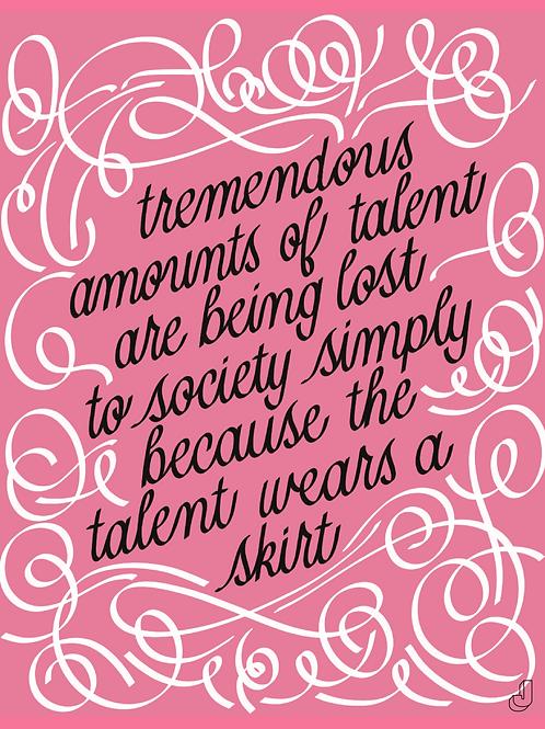 Tremendous Amounts of Talent Print