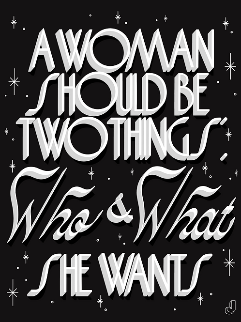 A Woman Should Be Two Things Print