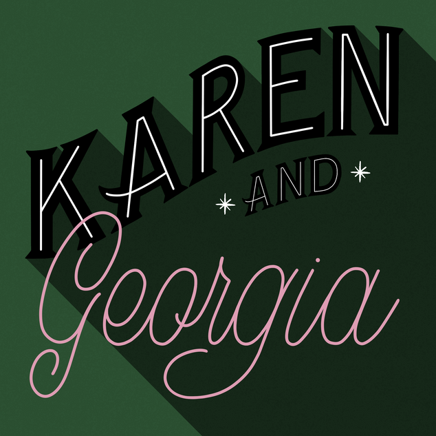 Karen and Georgia