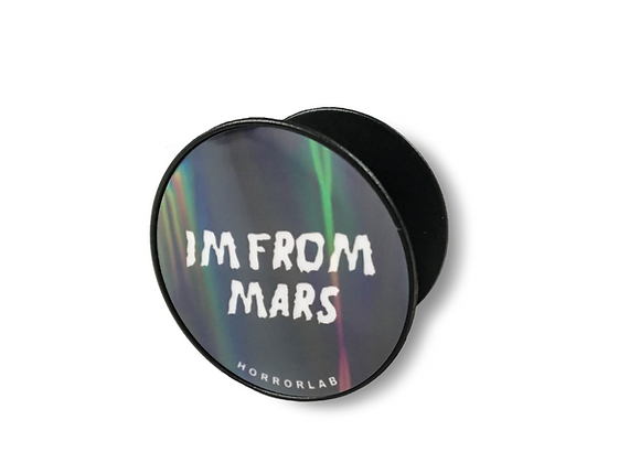 I'm from Mars - Phone Holder