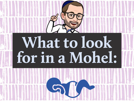 Top 3 things to look for in a Mohel