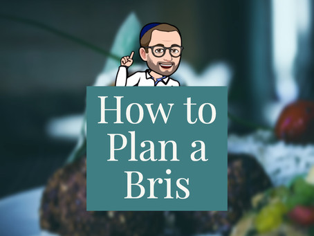 How to plan a bris efficiently