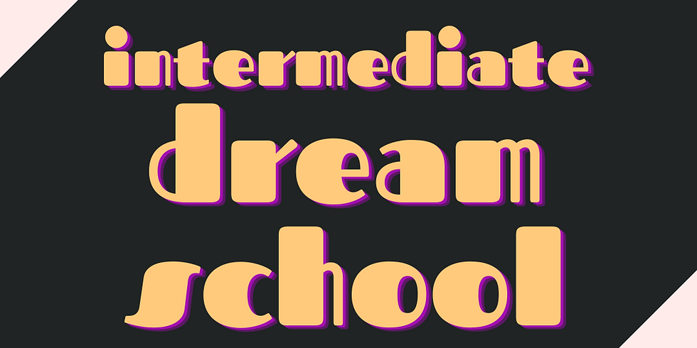 Aug 19 Intermediate Dream School