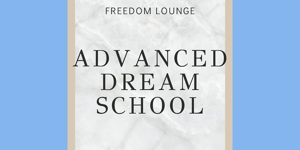Advanced Dream School Oct 2021
